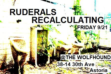 Ruderals/Recalculating Flier, The Wolfhound, Friday, September 21, 2018