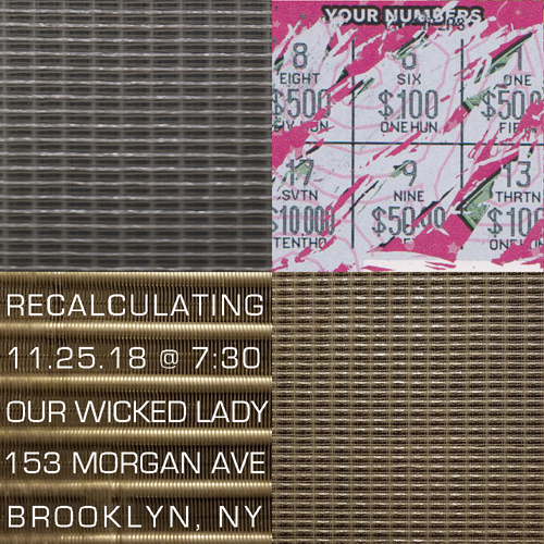 Flier, Recalculating, Our Wicked Lady, November 25, 2018