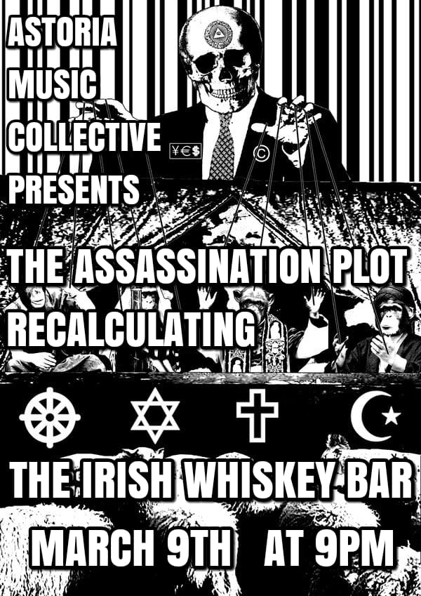 Flier, The Assassination Plot and Recalculating, Irish Whiskey Bar, Astoria, Queens, March 9, 2019
