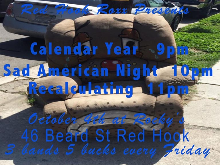 Flier, Friday, October 4, 2019 Red Hook Roxx with Calendar Year, Sad American Night and Recalculating, Rocky Sullivan's, Red Hook, Brooklyn